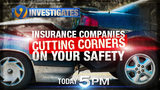 9 Investigates_ Insurance companies cutting corners on safety  _6793272