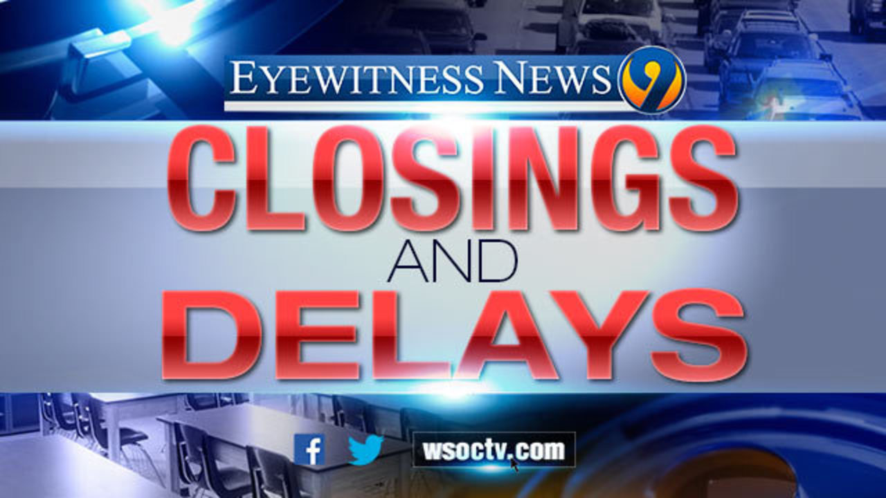 RUNNING LIST: Area school closings and delays - WSOC