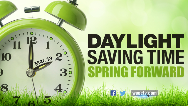 Spring forward daylight saving time starts sunday wsoc tv