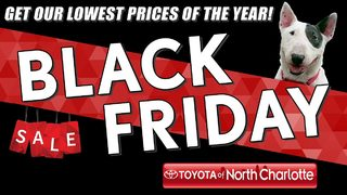 SPONSORED: Start your Black Friday shopping now at Toyota of N Charlotte!
