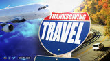 THANKSGIVING TRAVEL GUIDE: What you need to know for the holiday week